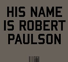 His Name is Robert Paulson by upsidedownRETRO