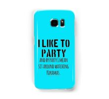 Watching Kdramas is a party! Samsung Galaxy Case/Skin
