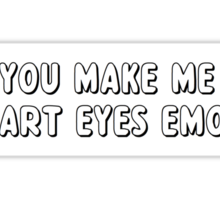 You make me heart eye emoji Sticker