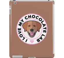 Love My Chocolate Lab iPad Case/Skin