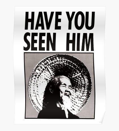 HAVE YOU SEEN HIM - Animal Chin  Poster