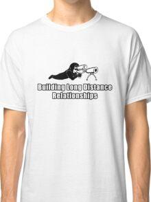 Building Long Distance Relationships Classic T-Shirt