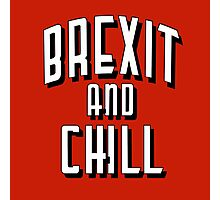 Brexit and Chill Photographic Print
