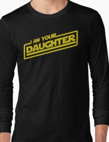 I am your Daughter Long Sleeve T-Shirt