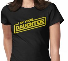 I am your Daughter Womens Fitted T-Shirt