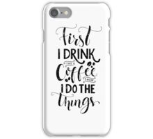 Coffee quote iPhone Case/Skin