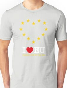 I LOVE EU - PROUDLY ONE OF THE 48% (Design #3) Unisex T-Shirt