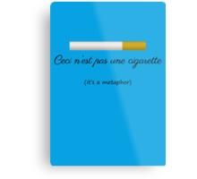 Ceci n'est pas une cigarette Metal Print