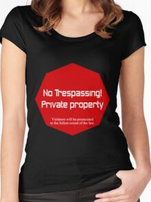 No Trespassing Private Property Women's Fitted Scoop T-Shirt