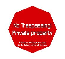 No Trespassing Private Property Photographic Print