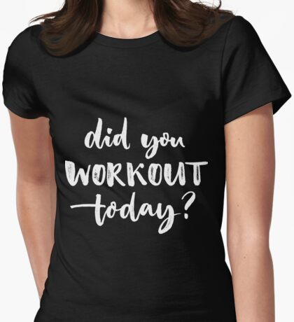 Sport quote, fitness motivation Womens Fitted T-Shirt