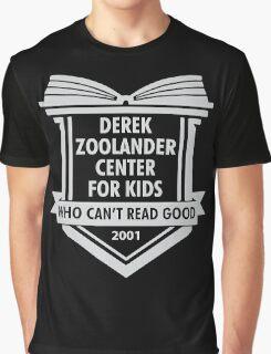Derek Zoolander Center For Kids Who Can't Read Good Graphic T-Shirt