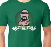 What It Do Do? Unisex T-Shirt