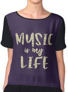 Music is my Life Quote Chiffon Top