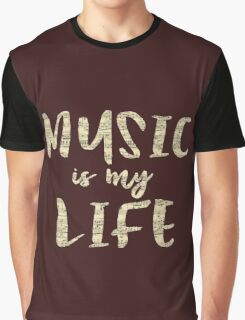 Music is my Life Quote Graphic T-Shirt