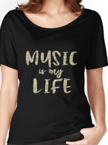 Music is my Life Quote Women's Relaxed Fit T-Shirt