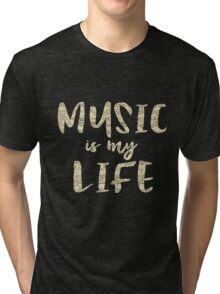 Music is my Life Quote Tri-blend T-Shirt