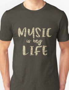 Music is my Life Quote Unisex T-Shirt
