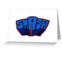 ☢ smAsh ☢ Greeting Card