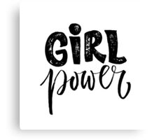 Girl power. Feminism quote Canvas Print