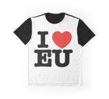 I HEART EU - did you vote remain?? Graphic T-Shirt