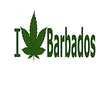 I Love Barbados by Ganjastan
