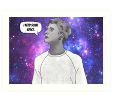 I need some space. Art Print