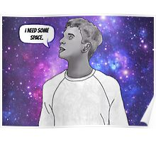 I need some space. Poster