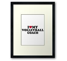 I love my volleyball coach Framed Print