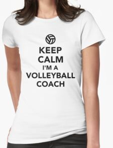 Keep calm I'm a volleyball coach Womens Fitted T-Shirt