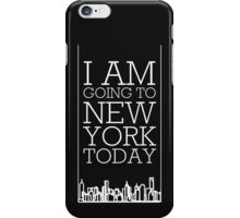 I am Going 2 New York Today iPhone Case/Skin