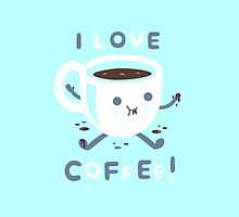 I Love Coffee by Martgraphic