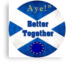 AYE! We're Better Togther! Canvas Print