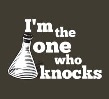 I'm the one who knocks by MadeleineKyger