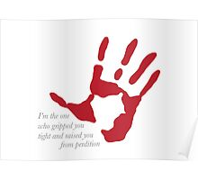 """Hand on Heart - """"I'm the one who gripped you tight and raised you from perdition"""" Poster"""