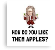 Newton Like Them Apples Canvas Print