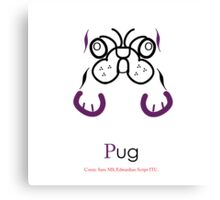 Pug Typography  Canvas Print