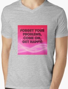 Forget your problems! T-Shirt