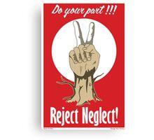 Reject Neglect Canvas Print