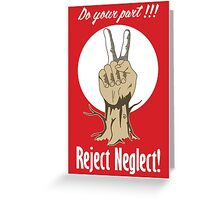 Reject Neglect Greeting Card