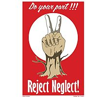 Reject Neglect Photographic Print