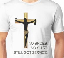 No Shoes, No Shirt - Jesus Unisex T-Shirt