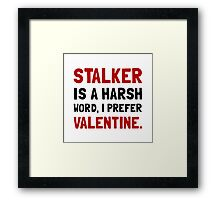 Stalker Valentine Framed Print