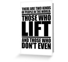 Those Who Lift vs Those Who Don't Even Greeting Card