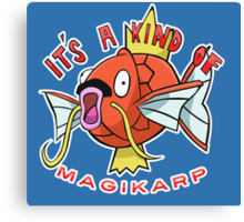 PokéPun - 'It's A Kind Of Magikarp' Canvas Print