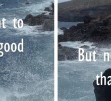 life quote feat sea Sticker