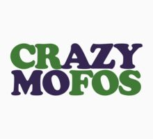 Crazy MOFOS by Boogiemonst