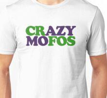 Crazy MOFOS Unisex T-Shirt