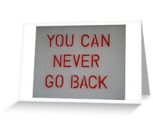 You Can Never Go Back Greeting Card