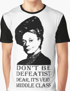 Don't be Defeatist Dear Graphic T-Shirt